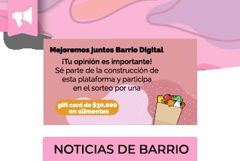 Te invitamos a contestar la Encuesta sobre Barrio Digital y podrás participar por una Giftcard de $30.000 en alimentos.